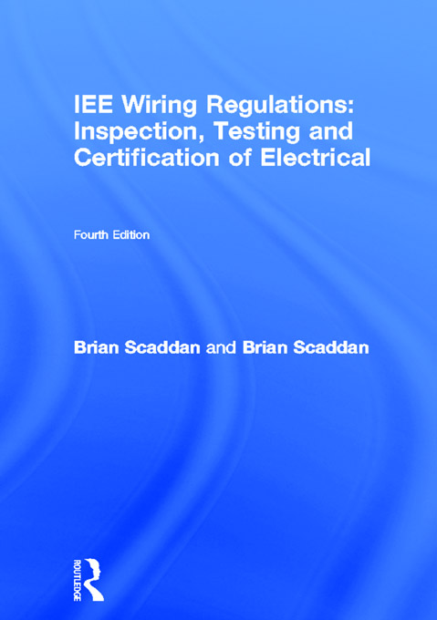 IEE Wiring Regulations: Inspection, Testing and Certification of Electrical