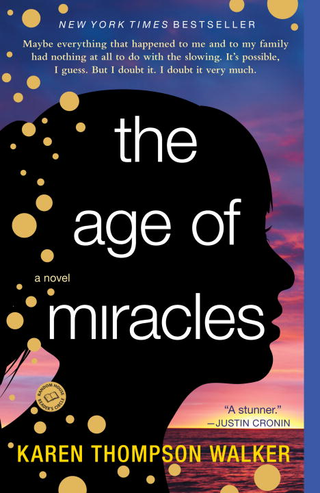 The Age of Miracles By: Karen Thompson Walker