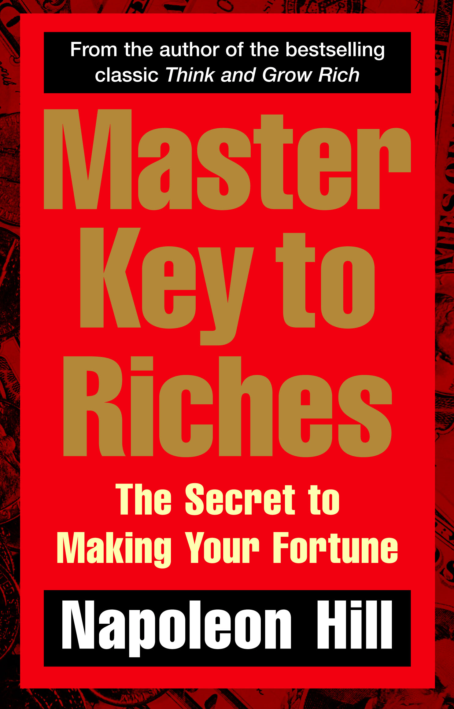 Master Key to Riches The Secret to Making Your Fortune