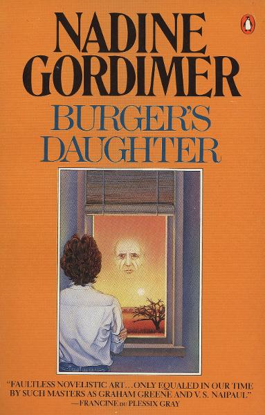 Burger's Daughter By: Nadine Gordimer