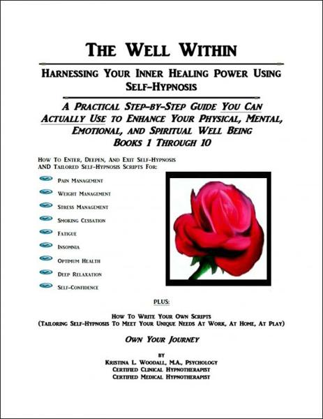 The Well Within: Harnessing Your Inner Healing Power Using Self-Hypnosis, Books 1-10 By: Kristina Woodall