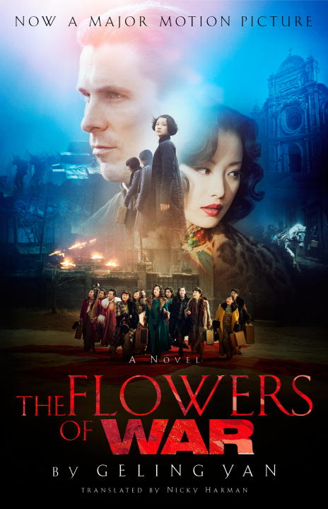 The Flowers of War (Movie Tie-in Edition) By: Geling Yan