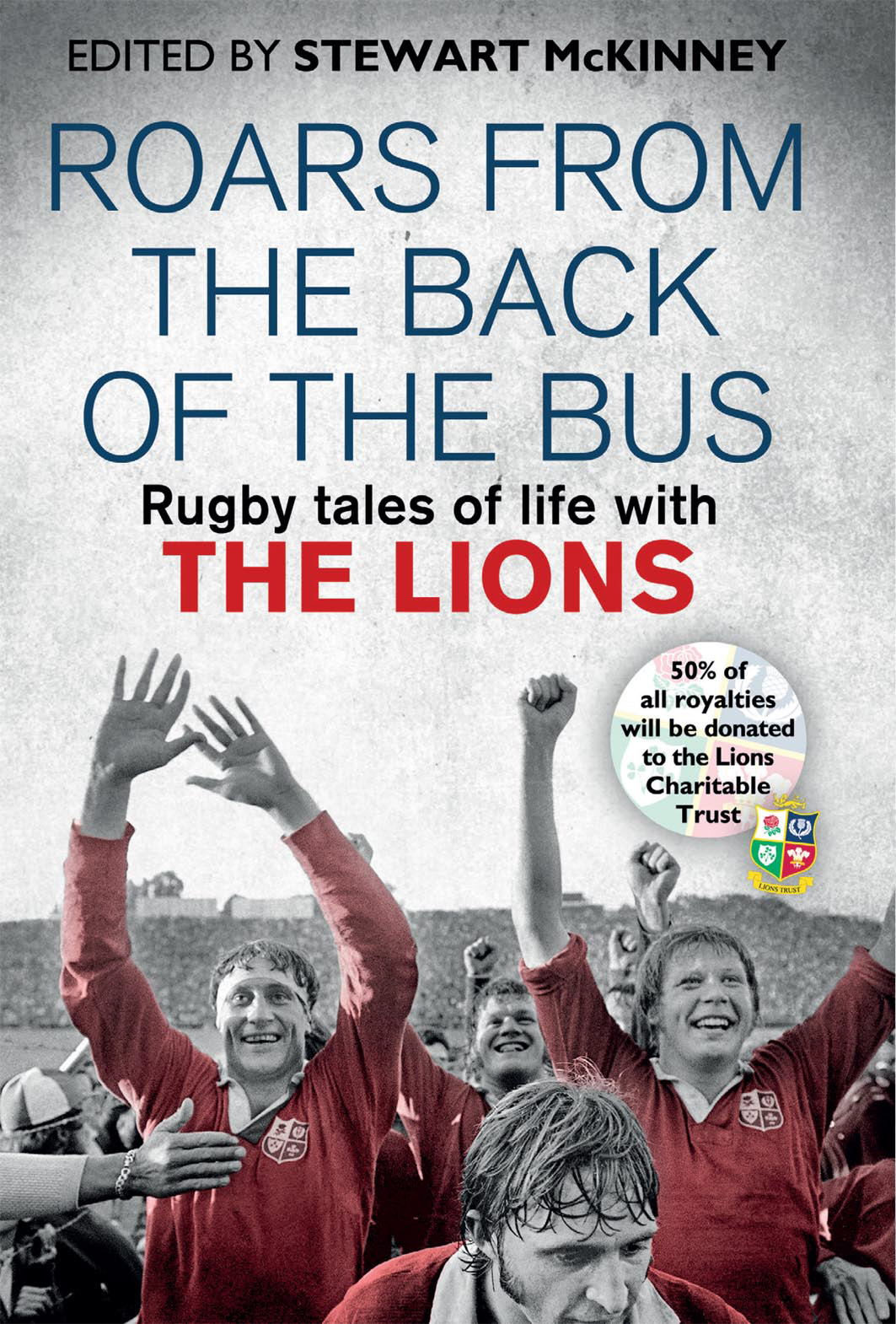 Roars from the Back of the Bus Rugby Tales of Life with the Lions