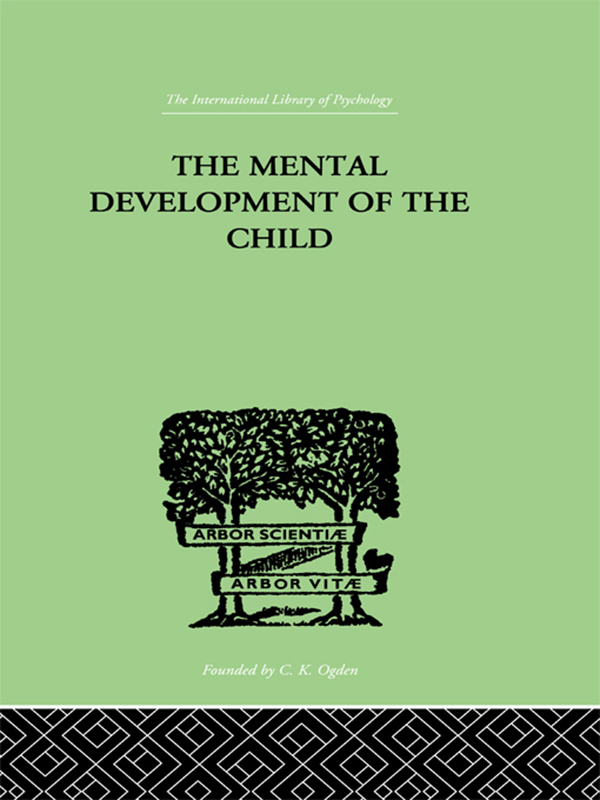 The Mental Development of the Child A Summary of Modern Psychological Theory