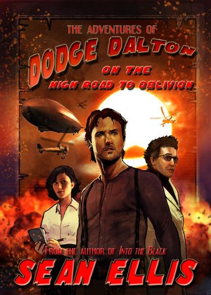 The Adventures of Dodge Dalton on the High Road to Oblivion