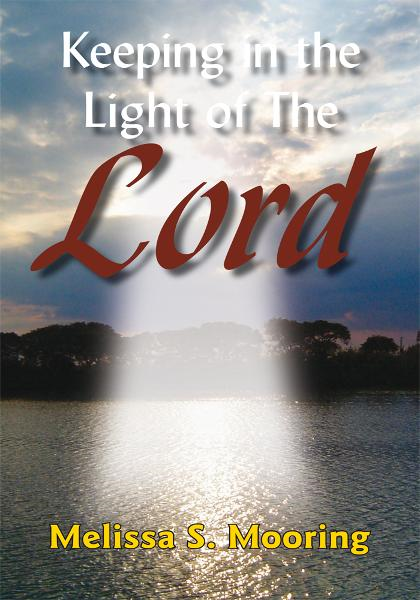 Keeping in the Light of The Lord