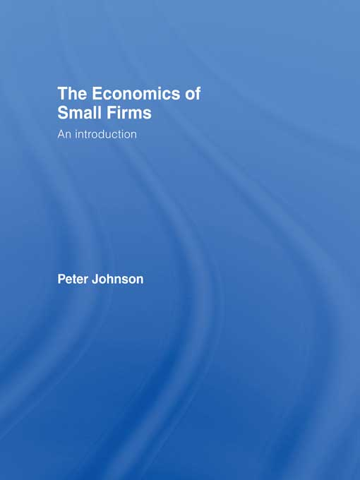 The Economics of Small Firms An Introduction