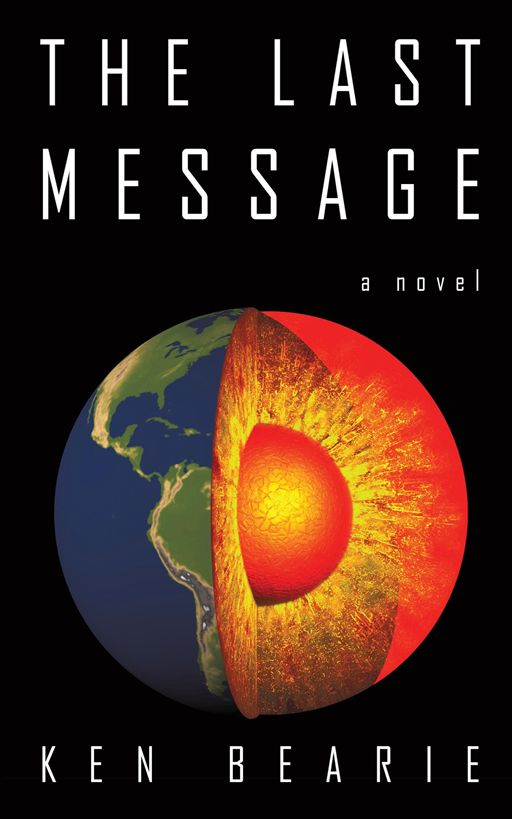 The Last Message By: Ken Bearie