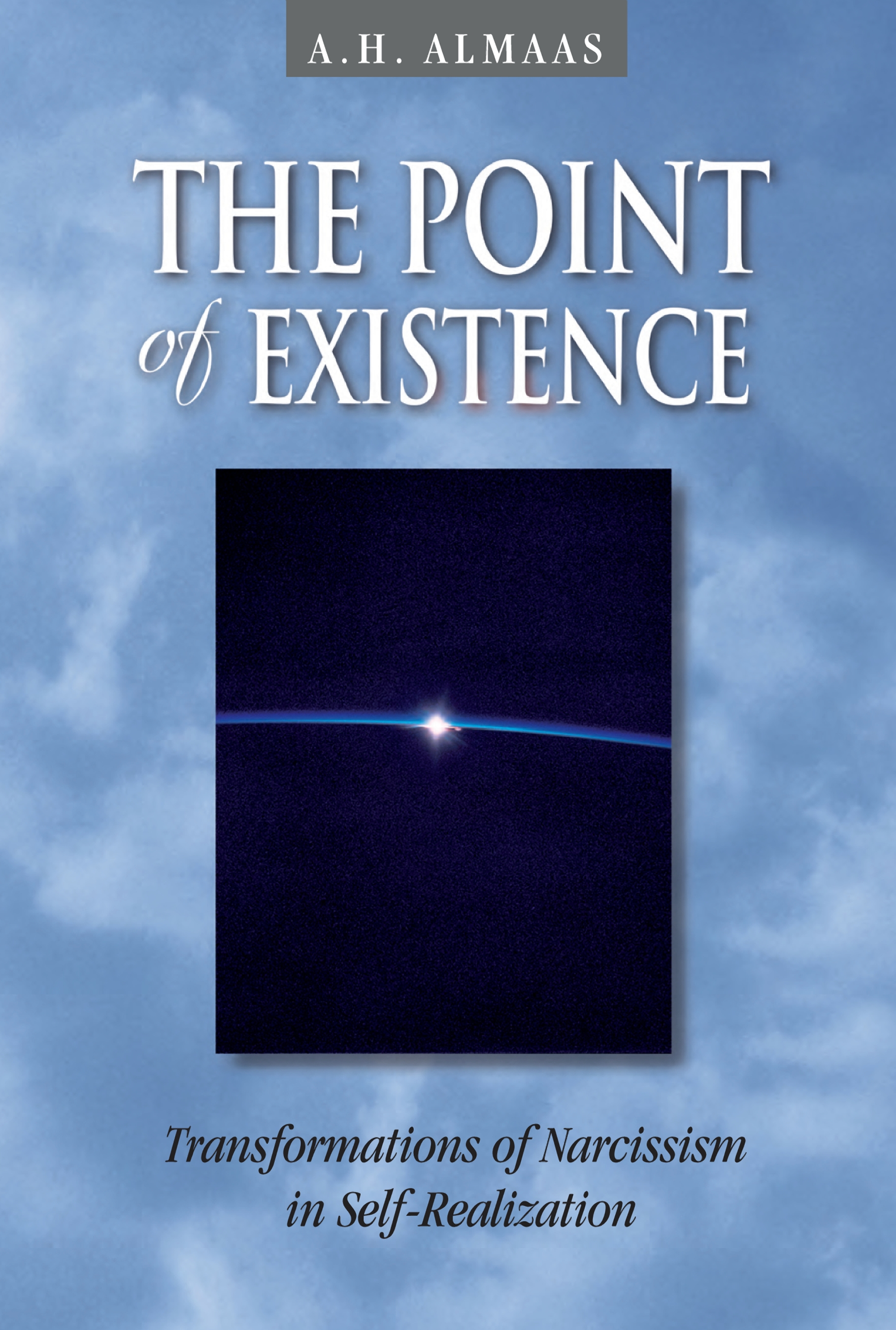 The Point of Existence By: A. H. Almaas
