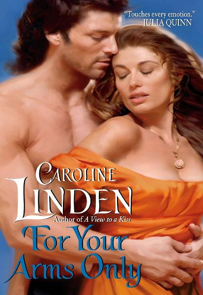 For Your Arms Only By: Caroline Linden