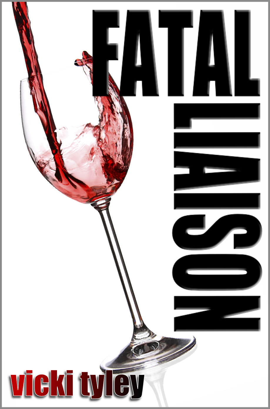 Fatal Liaison By: Vicki Tyley