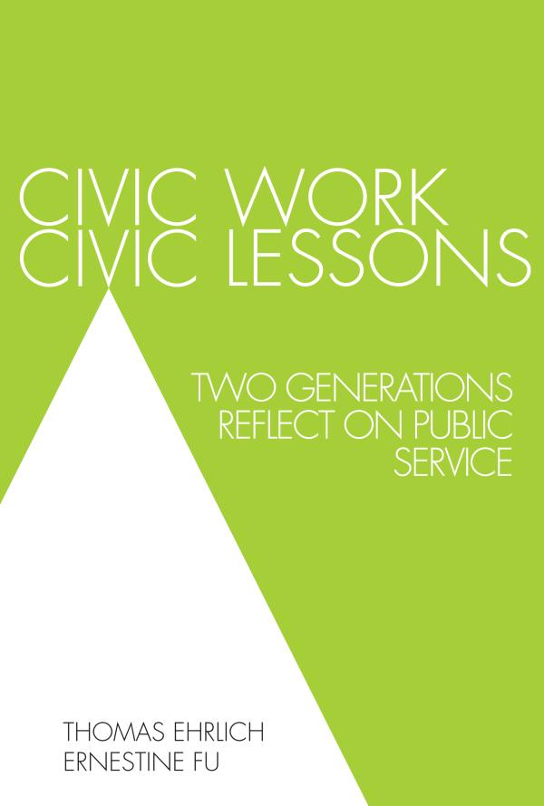 Civic Work,  Civic Lessons Two Generations Reflect on Public Service