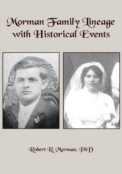 Morman Family Lineage with Historical Events By: Robert R. Morman, PhD