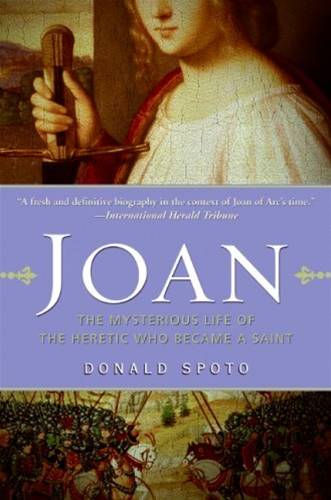 Joan By: Donald Spoto