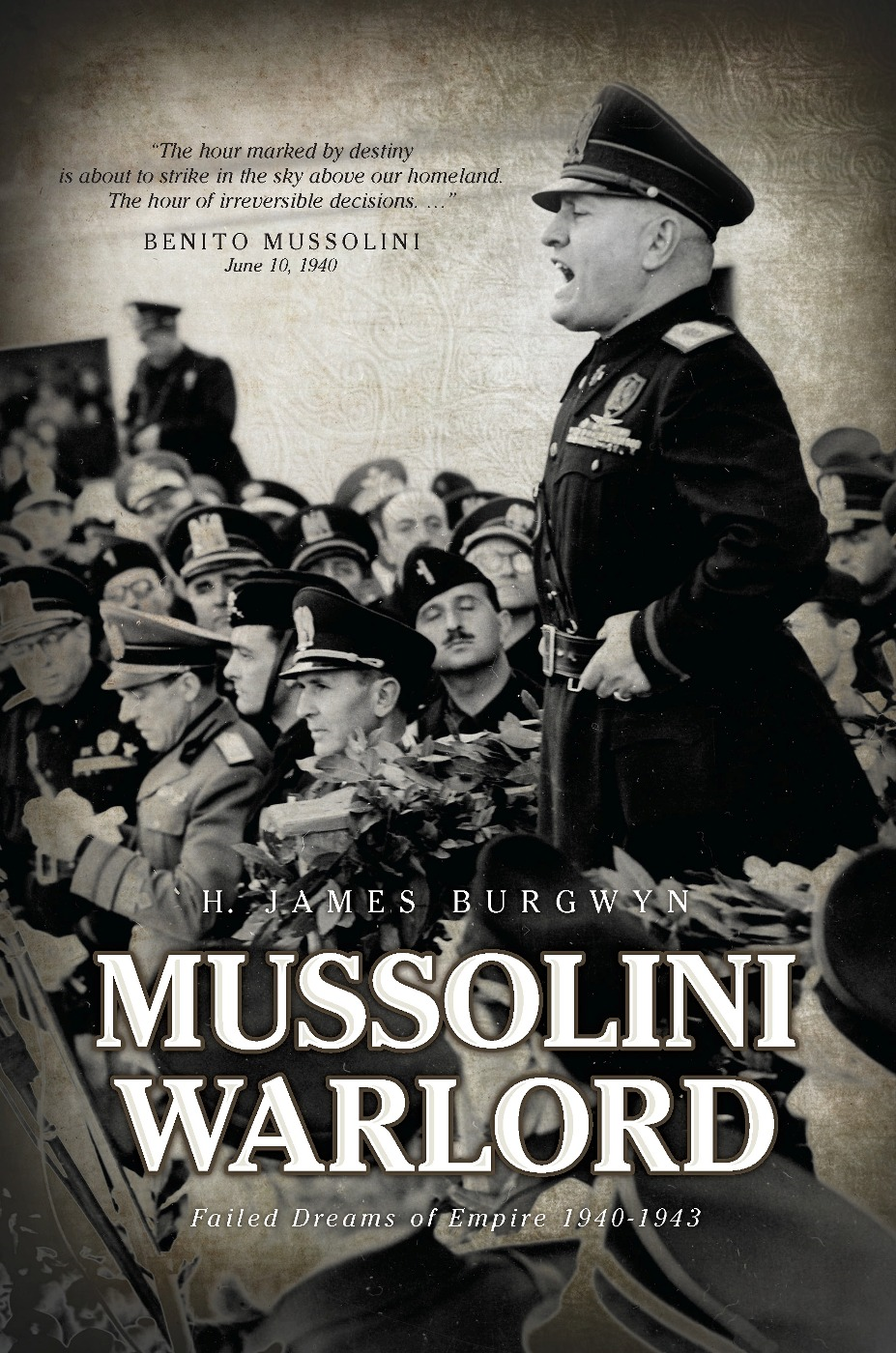 Mussolini Warlord By: H. James Burgwyn