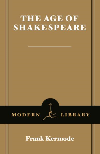 The Age of Shakespeare By: Frank Kermode