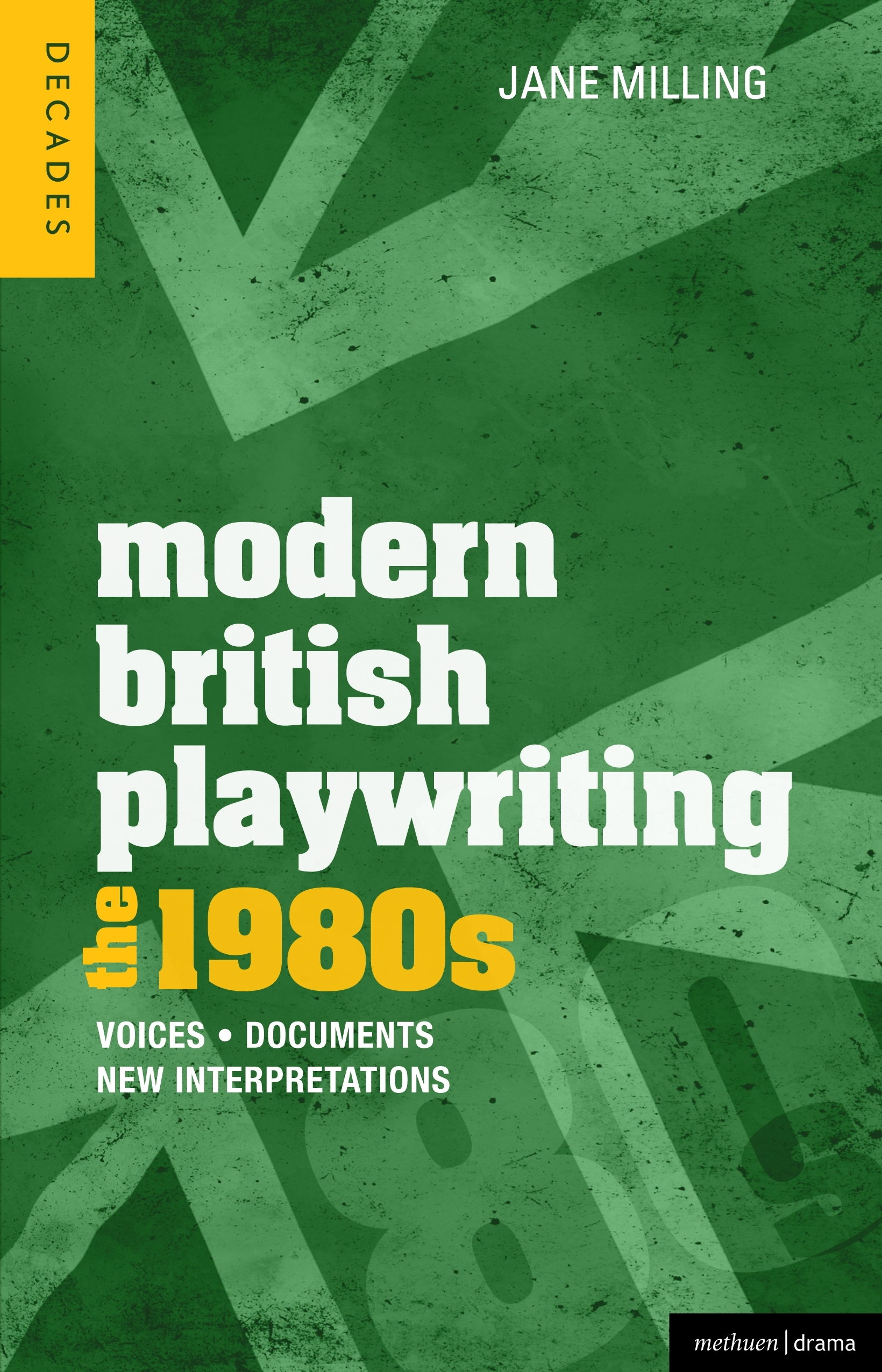 Modern British Playwriting: The 1980s: Voices, Documents, New Interpretations