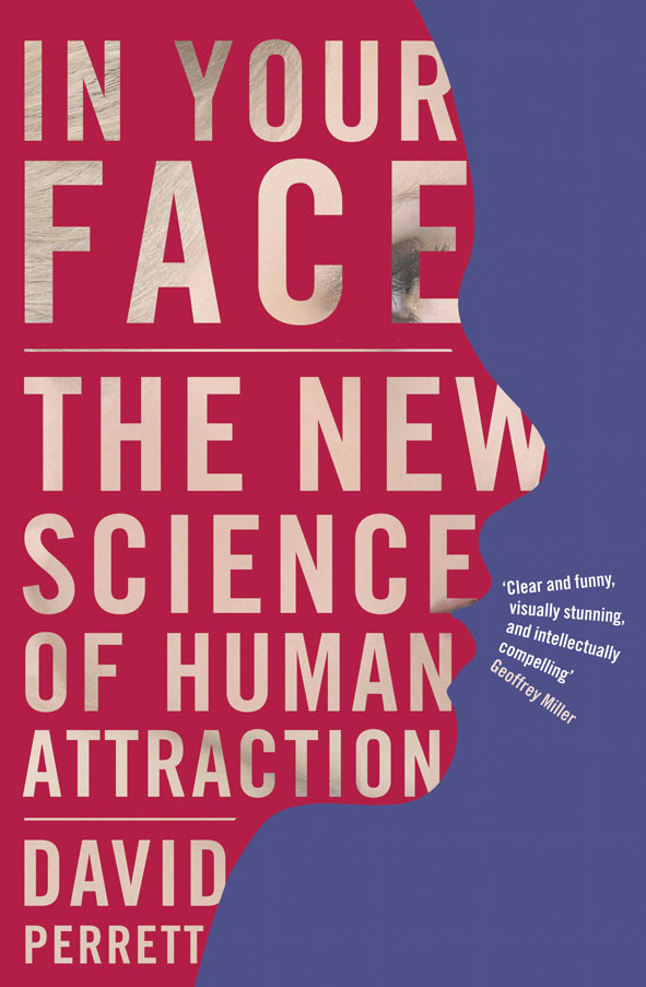 In Your Face The new science of human attraction