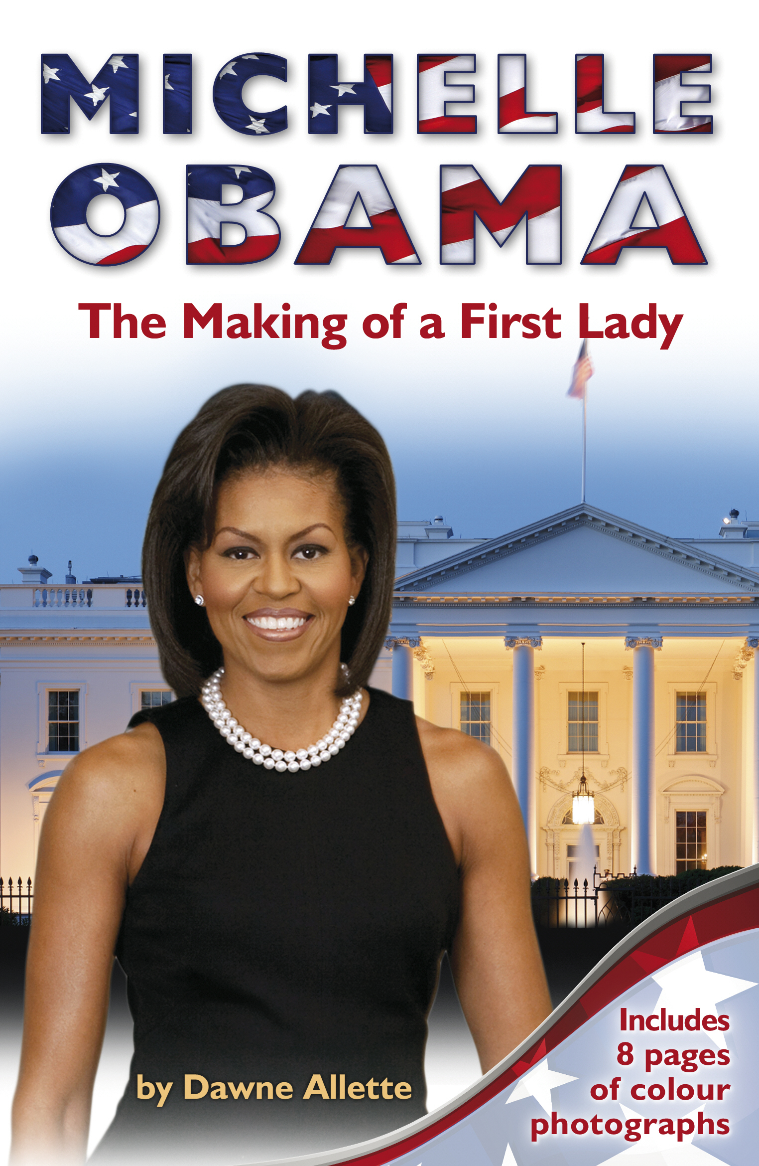 Michelle Obama The Making of a First Lady
