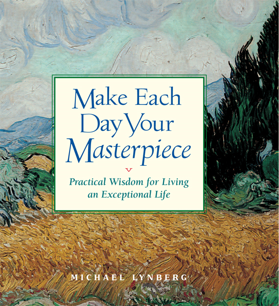 Make Each Day Your Masterpiece By: Michael Lynberg