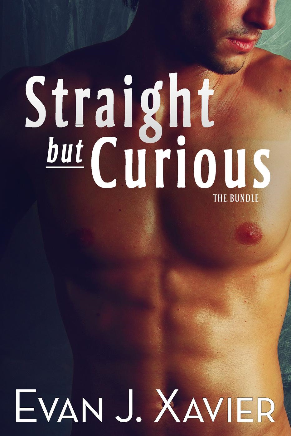 Evan J. Xavier - Straight But Curious: The Bundle (Gay Erotica)