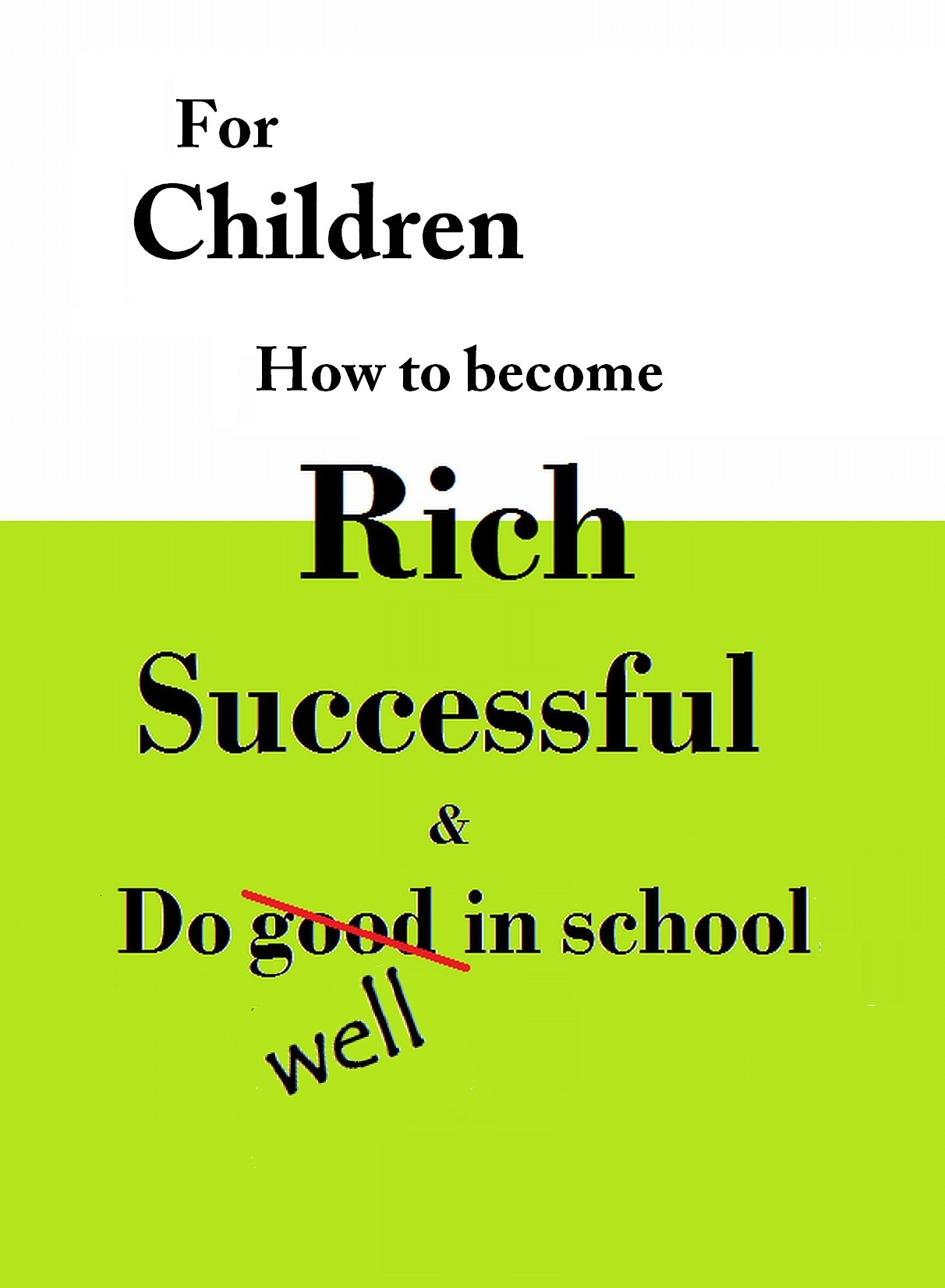 for Children How to become RICH Success & do well in school
