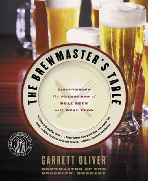 The Brewmaster's Table By: Garrett Oliver