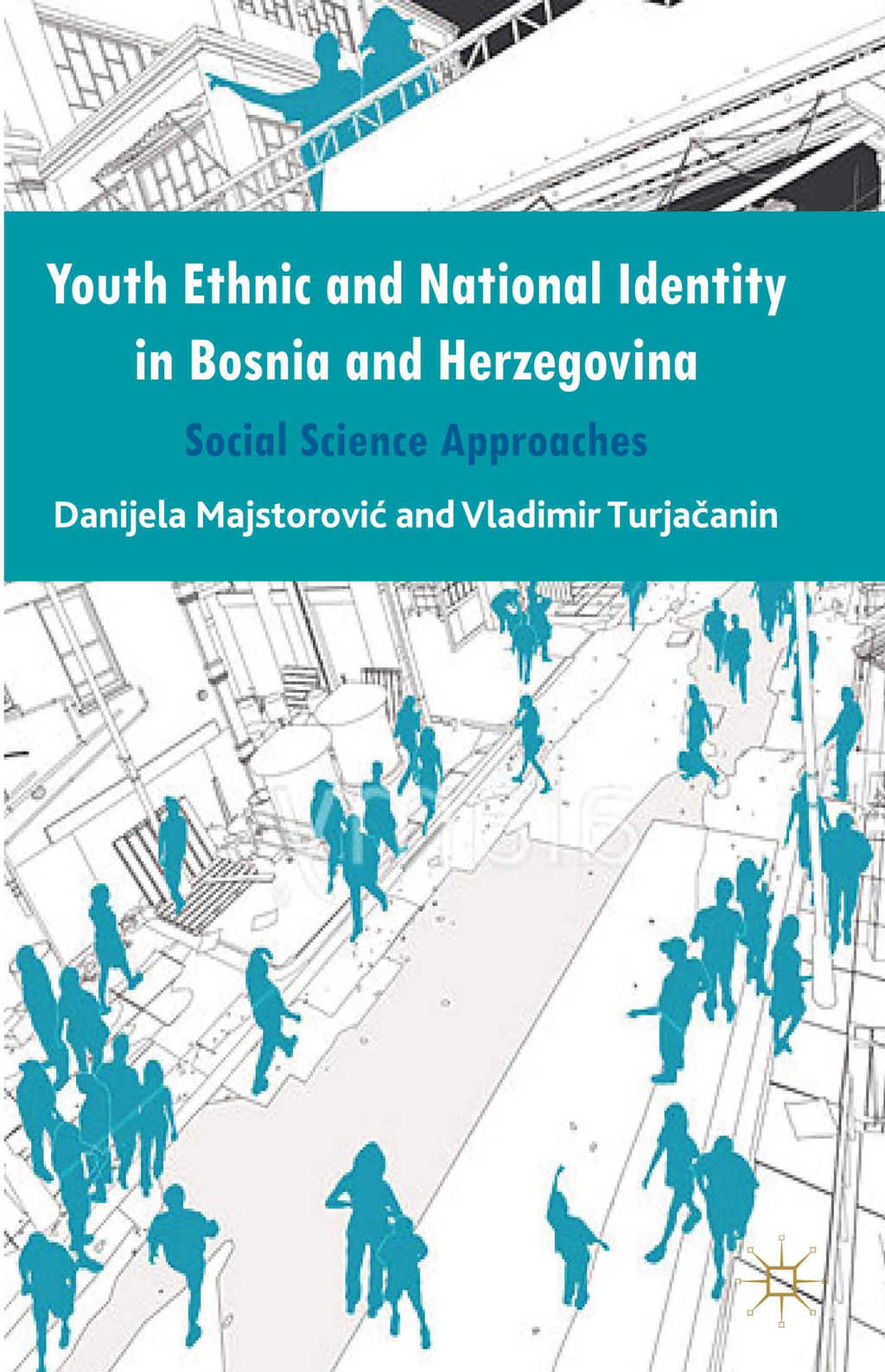 Youth Ethnic and National Identity in Bosnia and Herzegovina Social Science Approaches