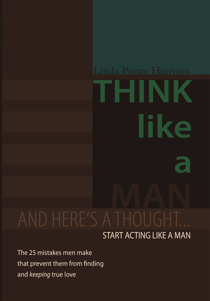Think Like a Man By: Linda Porter Harrison
