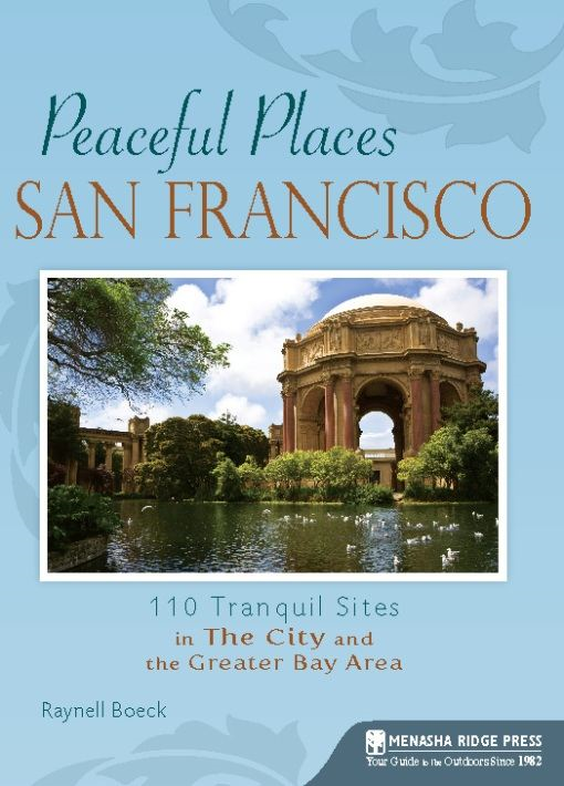 Peaceful Places: San Francisco By: Raynell  Boeck