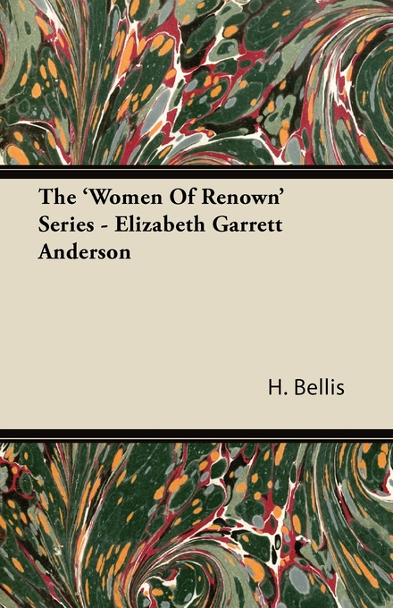 The 'Women Of Renown' Series - Elizabeth Garrett Anderson