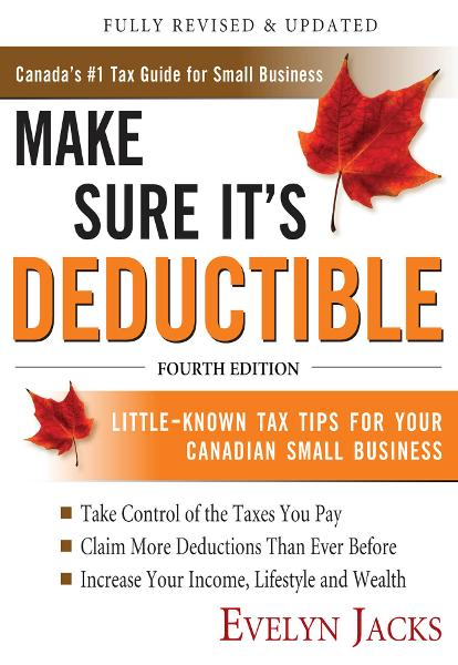 Make Sure It's Deductible, Fourth Edition By: Evelyn Jacks