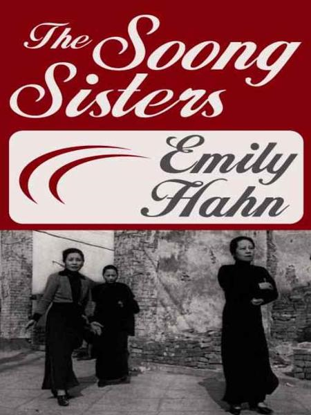 The Soong Sisters By: Emily Hahn