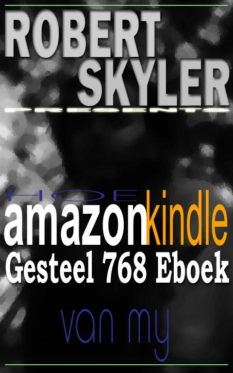 Hoe amazon kindle Gesteel 768 Eboek Van My (Afrikaans Edition)