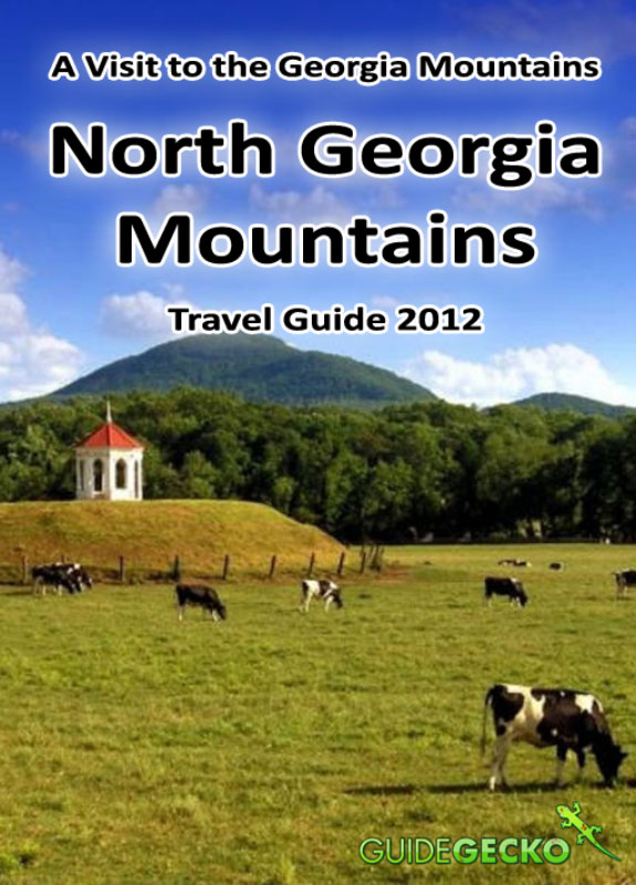 North Georgia Mountains Travel Guide 2012: A Visit to the Georgia Mountains