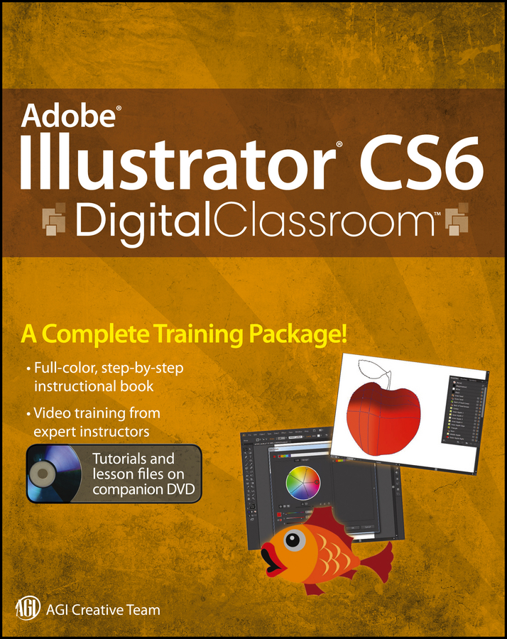 Adobe Illustrator CS6 Digital Classroom By: AGI Creative Team,Jennifer Smith