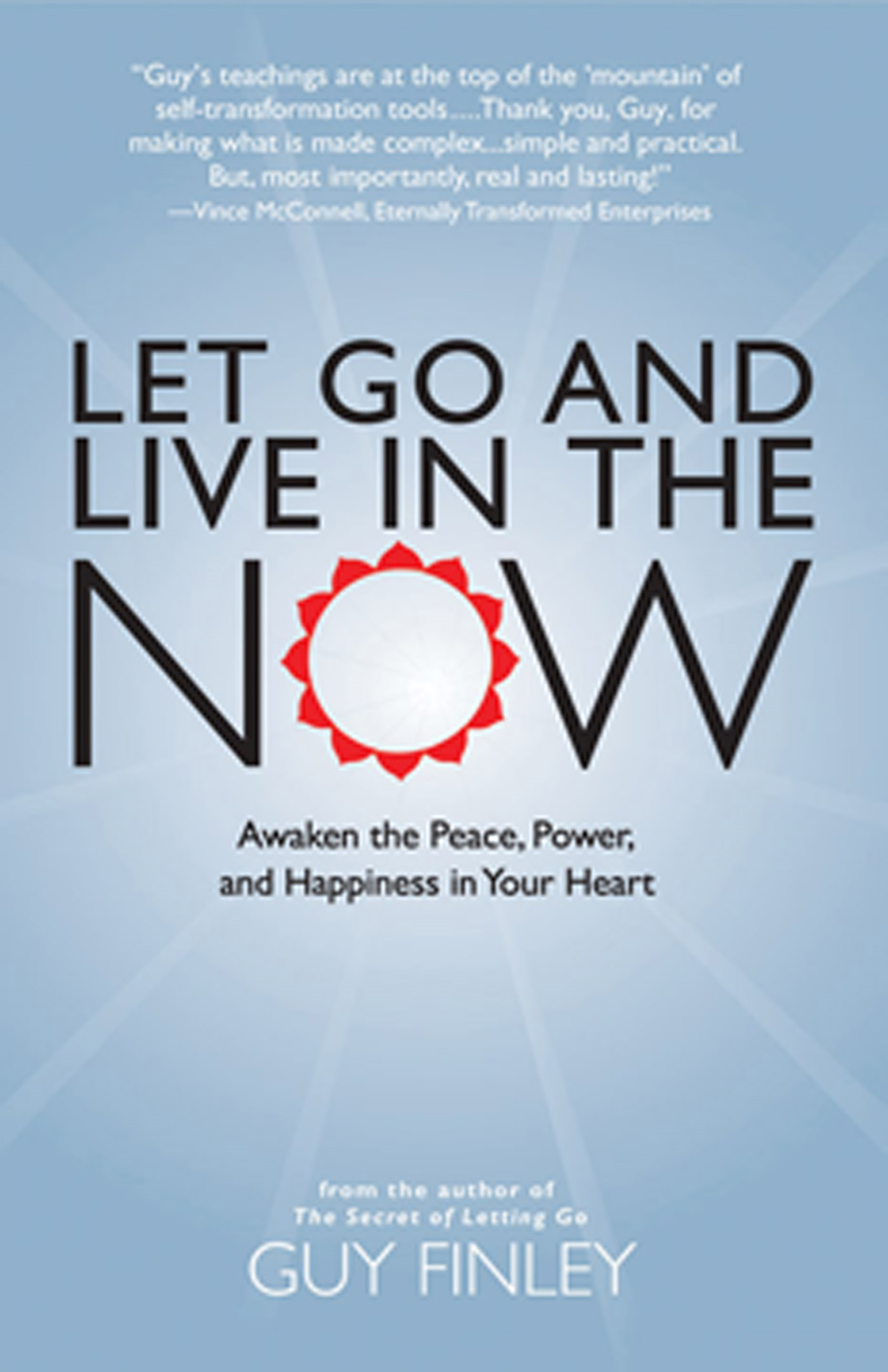 Let Go and Live in the Now By: Guy Finley