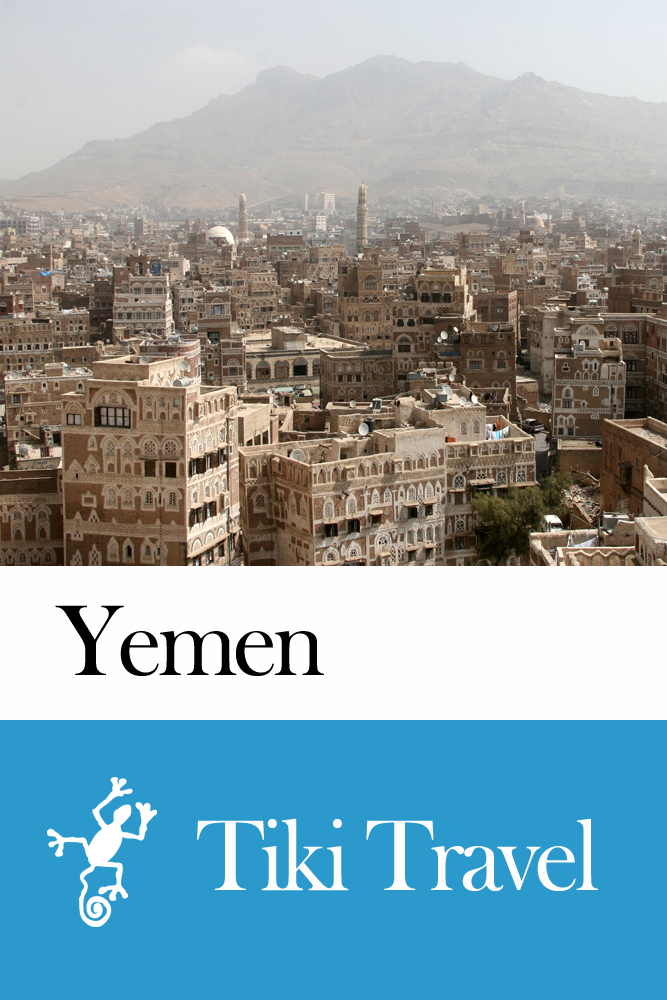 Yemen Travel Guide - Tiki Travel