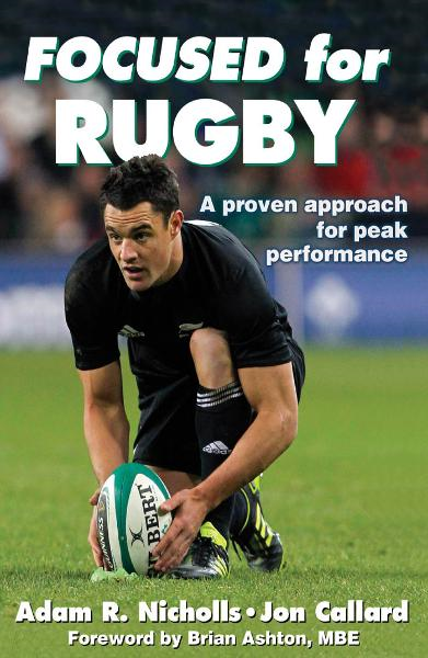 Focused for Rugby By: Adam Nicholls, Jon Callard