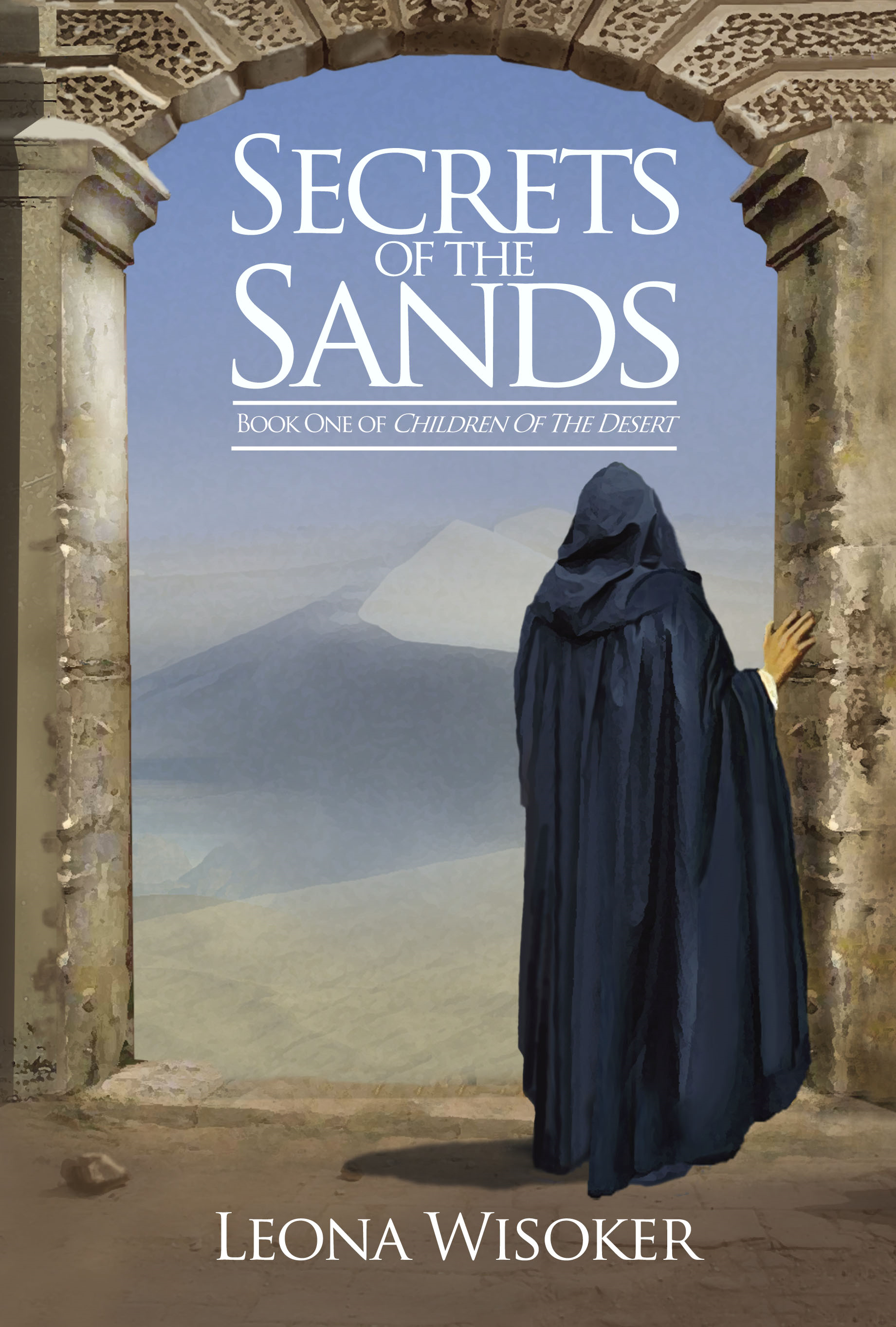 Secrets of the Sands By: Leona Wisoker