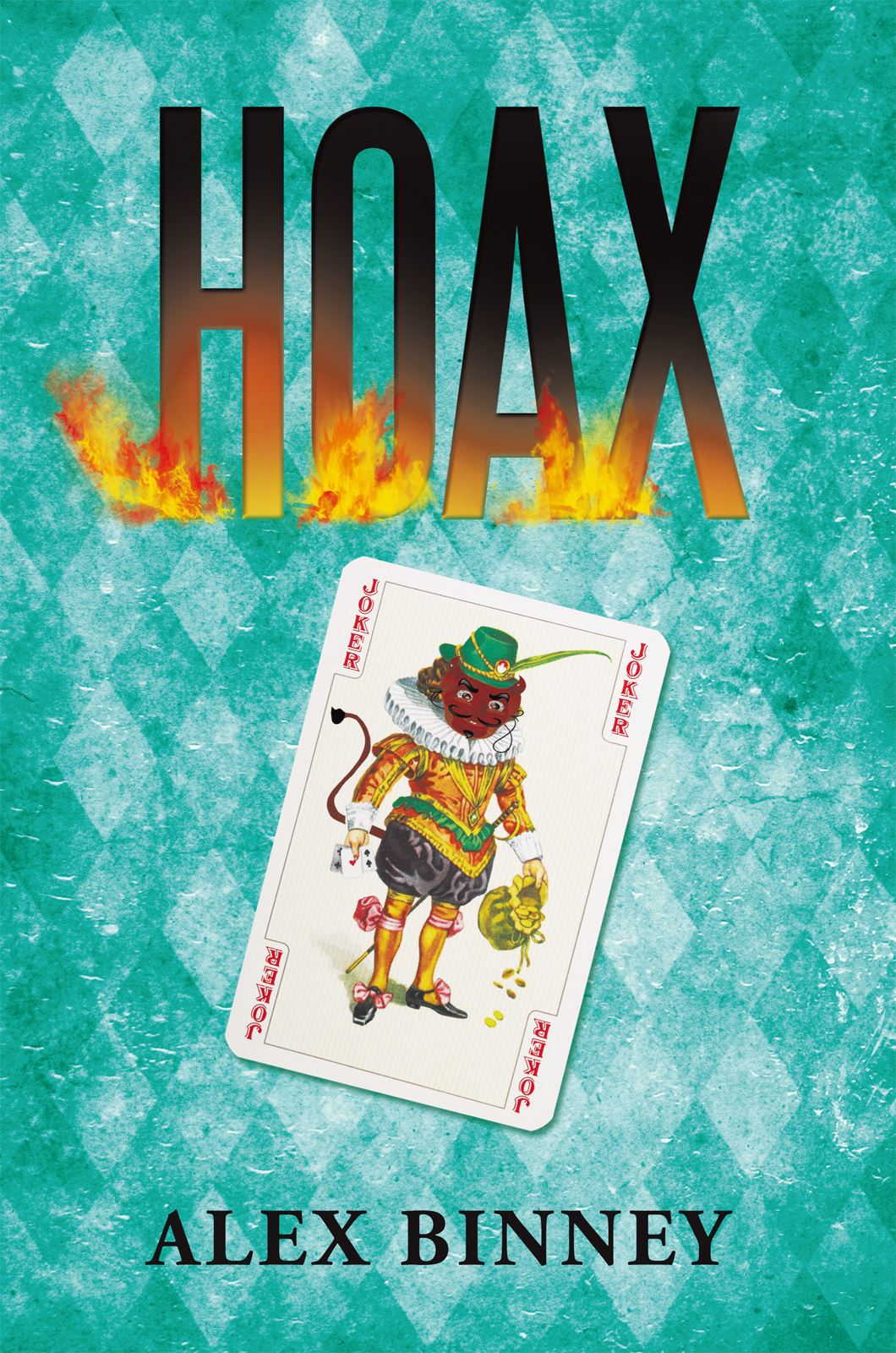 Hoax By: ALEX BINNEY