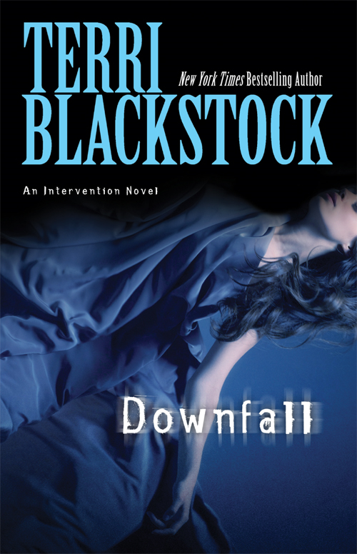 Downfall By: Terri   Blackstock