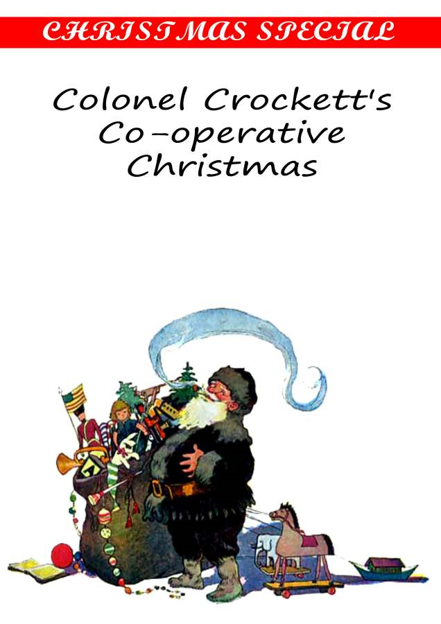 Rupert Hughes - Colonel Crockett's Co-operative Christmas [Christmas Summary Classics]