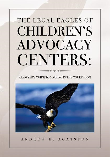 The Legal Eagles of Children's Advocacy Centers: