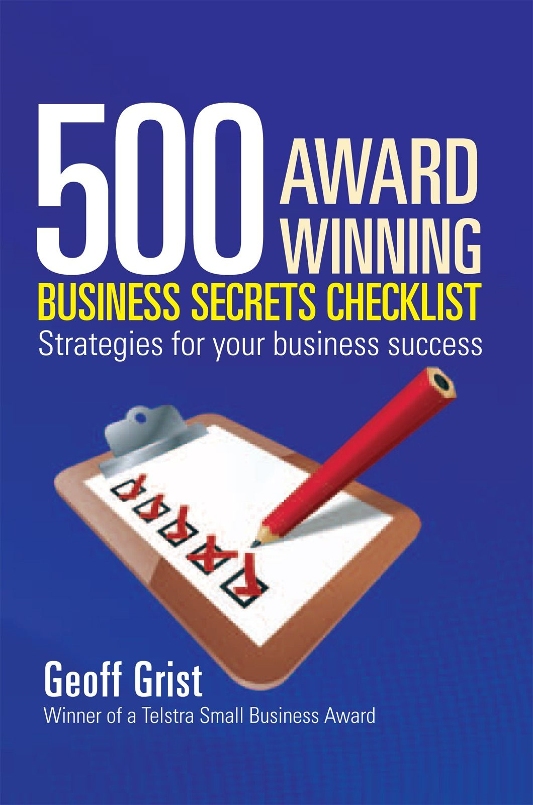500 AWARD WINNING BUSINESS SECRETS CHECKLIST