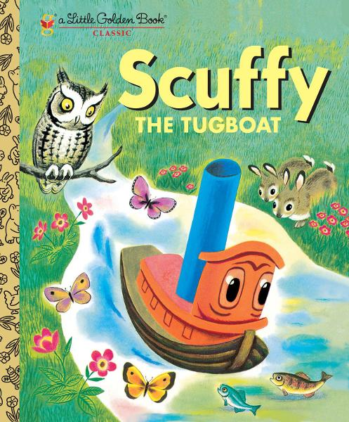 Scuffy the Tugboat By: Gertrude Crampton