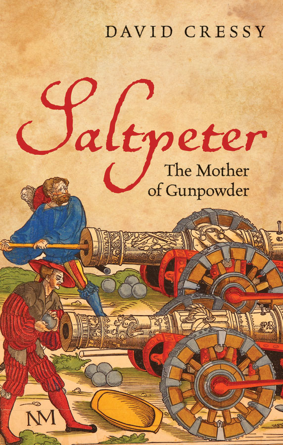 Book Cover: Saltpeter: The Mother of Gunpowder