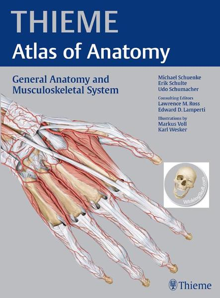 General Anatomy and Musculoskeletal System (THIEME Atlas of Anatomy) By: Erik Schulte,Michael Schuenke