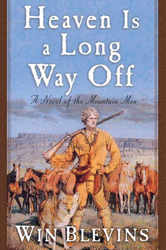 Heaven Is a Long Way Off By: Win Blevins