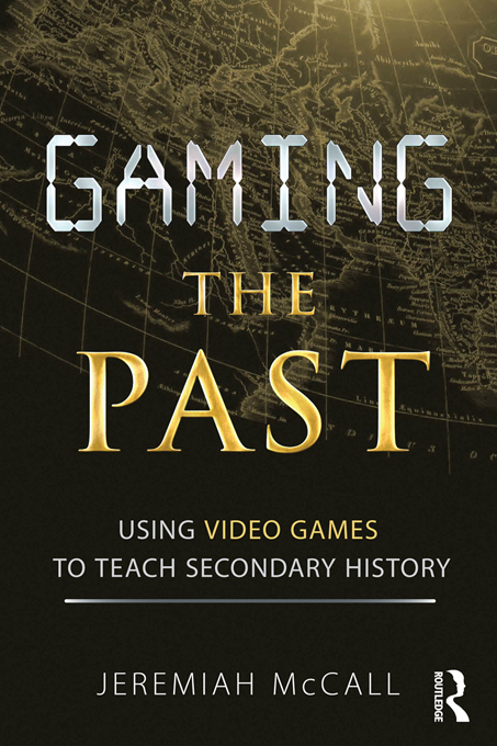 Gaming the Past By: McCall, Jeremiah